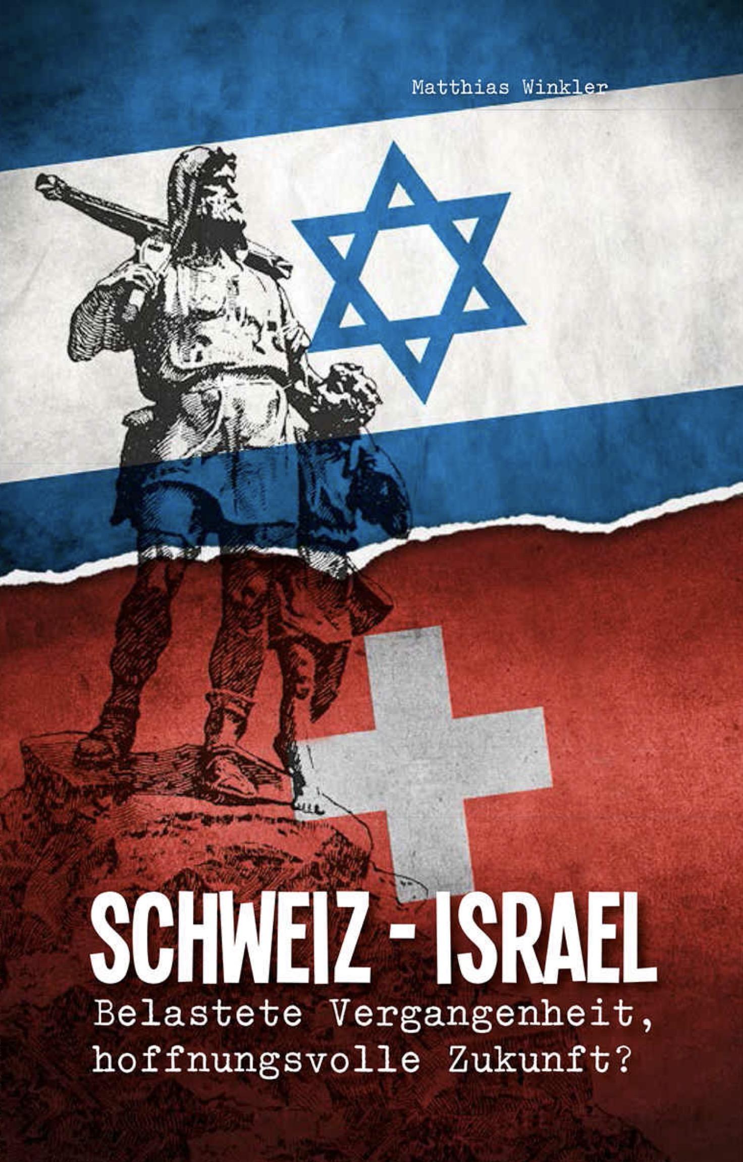 Schweiz - Israel - Belastete Vergangenheit, hoffnungsvolle Zukunft?