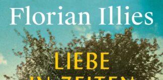 FLORIAN ILLIES Liebe in Zeiten des Hasses. Foto Verlag: S. FISCHER